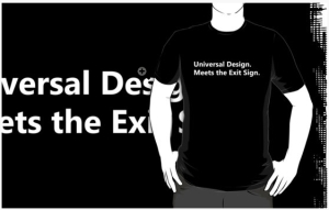 Universal Design Meets the Exit Sign 1 Fundraising Merchandise