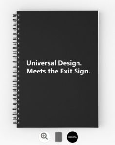 Universal Design Meets the Exit Sign 11 Fundraising Merchandise