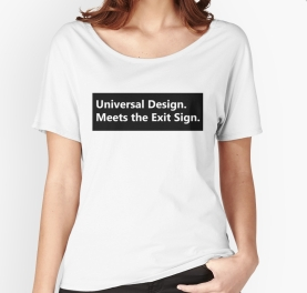 Universal Design Meets the Exit Sign 118 Fundraising Merchandise