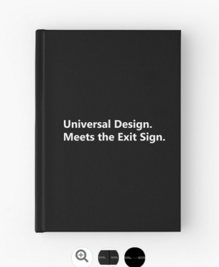 Universal Design Meets the Exit Sign 12 Fundraising Merchandise