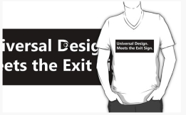 Universal Design Meets the Exit Sign 128 Fundraising Merchandise