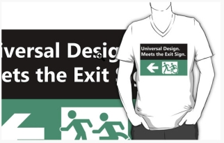 Universal Design Meets the Exit Sign 129 Fundraising Merchandise