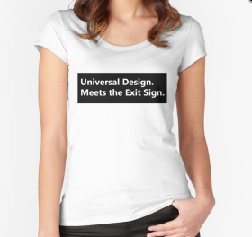 Universal Design Meets the Exit Sign 13 Fundraising Merchandise