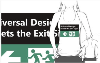 Universal Design Meets the Exit Sign 132 Fundraising Merchandise