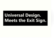 Universal Design Meets the Exit Sign 15 Fundraising Merchandise