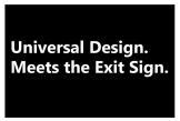 Universal Design Meets the Exit Sign 163 Fundraising Merchandise