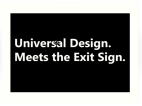 Universal Design Meets the Exit Sign 164 Fundraising Merchandise