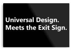 Universal Design Meets the Exit Sign 167 Fundraising Merchandise