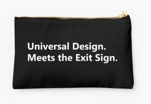 Universal Design Meets the Exit Sign 174 Fundraising Merchandise