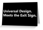 Universal Design Meets the Exit Sign 178 Fundraising Merchandise