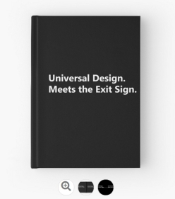 Universal Design Meets the Exit Sign 180 Fundraising Merchandise