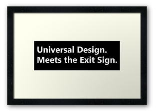 Universal Design Meets the Exit Sign 187 Fundraising Merchandise