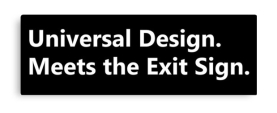 Universal Design Meets the Exit Sign 188 Fundraising Merchandise