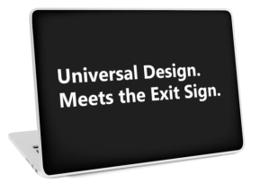 Universal Design Meets the Exit Sign 19 Fundraising Merchandise
