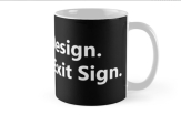 Universal Design Meets the Exit Sign 191 Fundraising Merchandise