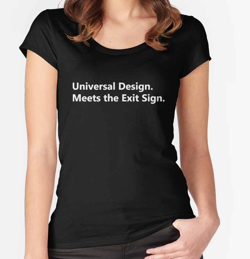 Universal Design Meets the Exit Sign T-Shirt Widget Image