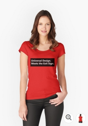Universal Design Meets the Exit Sign 46 Fundraising Merchandise