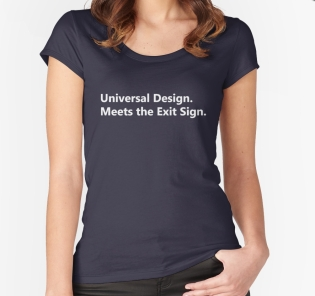 Universal Design Meets the Exit Sign 87 Fundraising Merchandise