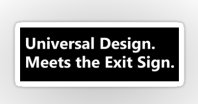 Universal Design Meets the Exit Sign 9 Fundraising Merchandise