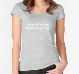 Universal Design Meets the Exit Sign 91 Fundraising Merchandise